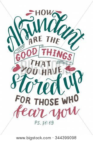 Hand Lettering With How Abundant Are The Good Things That You Have Stored Up For Those Who Fear You.