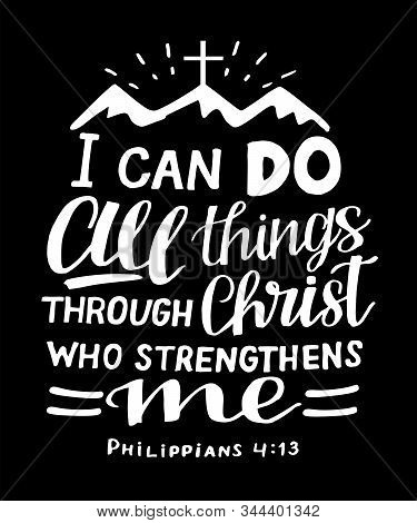 Hand Lettering With Bible Verse I Can Do All Things Through Christ, Who Strengthens Me With Mountain