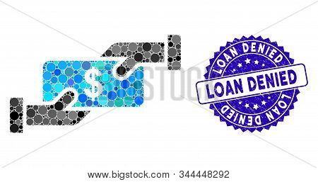 Mosaic Cash Payment Icon And Corroded Stamp Seal With Loan Denied Caption. Mosaic Vector Is Designed