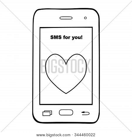 Mobile, Smartphone. Sms For You. Declaration Of Love. Contour Phone On A White Isolated Background.