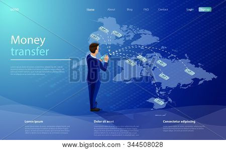 Online Money Transfer Concept. Businessman Transfers Money Through A Mobile App Anywhere In The Worl