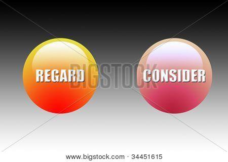 Regard, Consider Button.