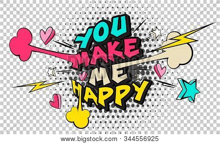 You Make Me Happy Pop Art Funny Comic Words. Fashionable Poster And Banner. Social Media Connecting