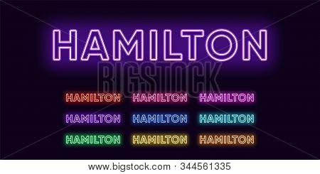 Neon Hamilton Name, City In New Zealand. Neon Text Of Hamilton City. Vector Set Of Glowing Headlines