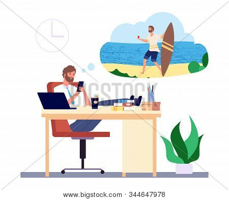 Dreaming Man. Office Manager Dreams About Beach Vacation And Surfing Vector Concept. Illustration Ma