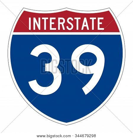 Interstate Highway 39 Road Sign With A White Background