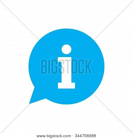 Information Vector Icon Isolated On White Background. Info Speech Bubble Symbol Or Sign. Information