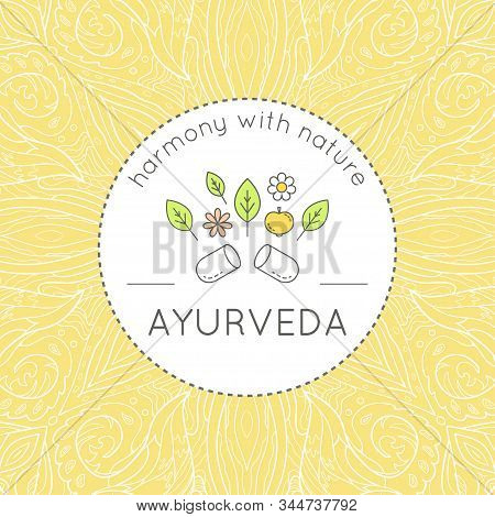 Vector Ayurveda Illustration With Flower, Leaves And Tablet, Ethnic Patterns And Sample Text In Yell