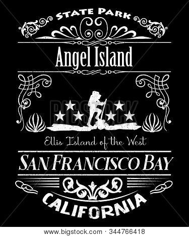Angel Island State Park Typography Vintage Retro Design.  Found In California In The San Franciso Ba