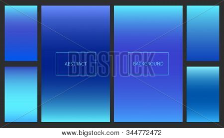 Bright Light And Dark Classic Blue Gradients For Smartphone Screen Backgrounds. Set Of Soft Deep Col
