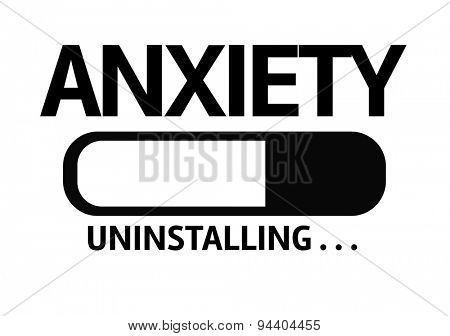 Progress Bar Uninstalling with the text: Anxiety poster