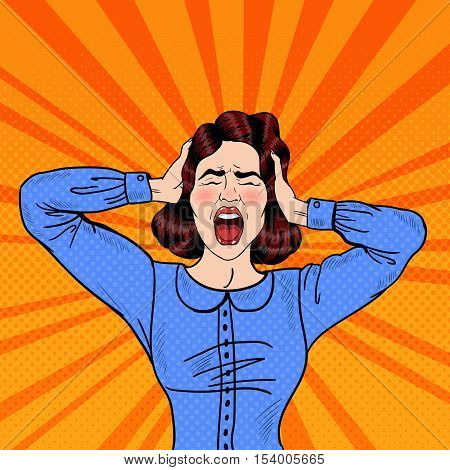 Pop Art Angry Frustrated Woman Screaming and Holding Head. Vector illustration
