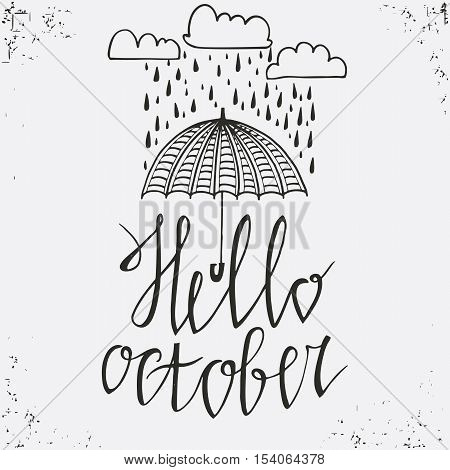 Hello October- hand drawn poster. Stylish typographic poster design. White and black colors. Used for greeting cards posters and print invitations. Hello october typographic design. Vector illustration.