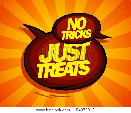 Just treats, no tricks design with speech balloons comic style, rasterized version