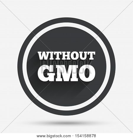 No GMO sign icon. Without Genetically modified food. Stop GMO. Circle flat button with shadow and border. Vector