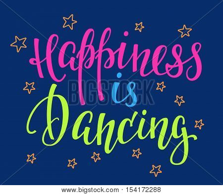 Happiness is dancing studio quote lettering. Class calligraphy inspiration graphic design typography element. Hand written postcard. Cute simple vector Hand written sign.