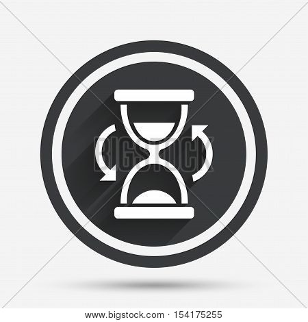 Hourglass sign icon. Sand timer symbol. Circle flat button with shadow and border. Vector