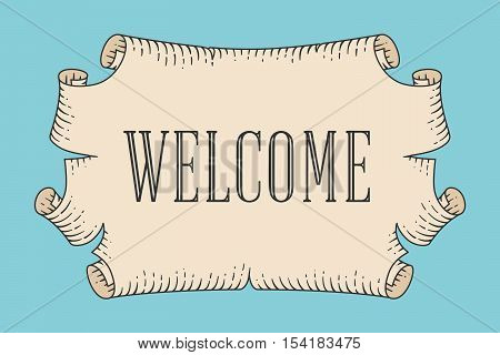 Greeting card with old vintage ancient scroll and word Welcome. Old ribbon banner in engraving retro style. Old school hand drawn of vintage scroll for card or banner on colorful background. Vector Illustration