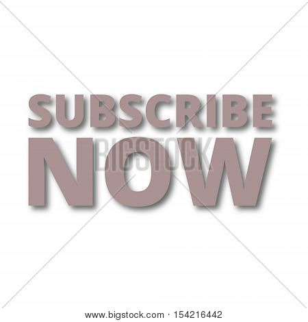 Simple Subscribe now sign on white background