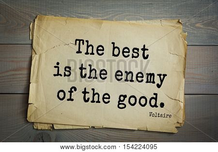 Top 50 quotes by Voltaire - French, writer, historian, philosopher. The best is the enemy of the good.