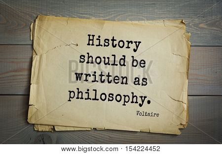Top 50 quotes by Voltaire - French, writer, historian, philosopher. History should be written as philosophy.