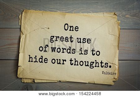 Top 50 quotes by Voltaire - French, writer, historian, philosopher.  One great use of words is to hide our thoughts.