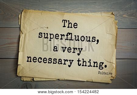 Top 50 quotes by Voltaire - French, writer, historian, philosopher. The superfluous, a very necessary thing.