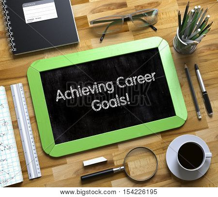 Small Chalkboard with Achieving Career Goals Concept. Achieving Career Goals Handwritten on Small Chalkboard. 3d Rendering.