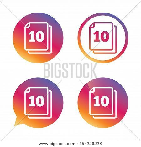 In pack 10 sheets sign icon. 10 papers symbol. Gradient buttons with flat icon. Speech bubble sign. Vector