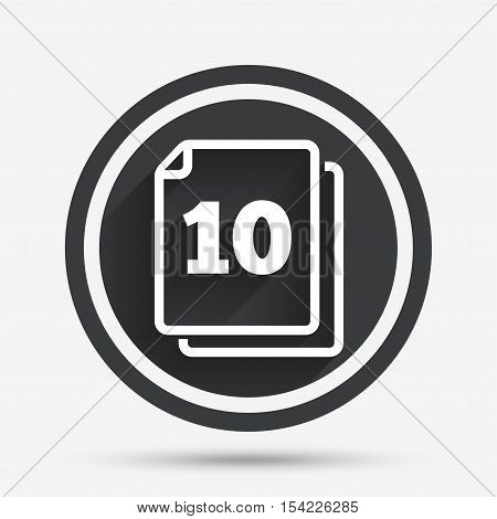 In pack 10 sheets sign icon. 10 papers symbol. Circle flat button with shadow and border. Vector