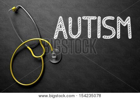 Medical Concept - Autism Handwritten on Black Chalkboard. Top View Composition with Chalkboard and Yellow Stethoscope. Medical Concept: Autism - Medical Concept on Black Chalkboard. 3D Rendering.
