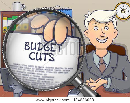 Business Man in Office Shows Concept on Paper Budget Cuts. Closeup View through Lens. Colored Doodle Style Illustration.