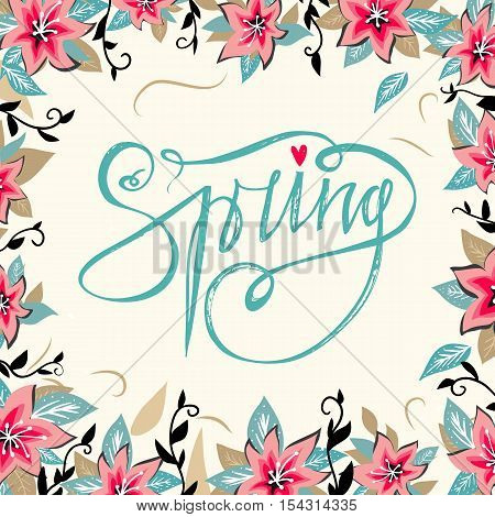 Spring lettering with hand drawn spring flowers and round floral frame background. Spring season.