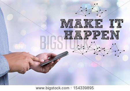 Make It Happen And Make It Happen Change Effect Impactto Go