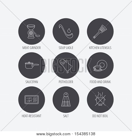 Soup ladle, potholder and kitchen utensils icons. Salt, not boil and saucepan linear signs. Meat grinder, water drop and coffee cup icons. Linear icons in circle buttons. Flat web symbols. Vector