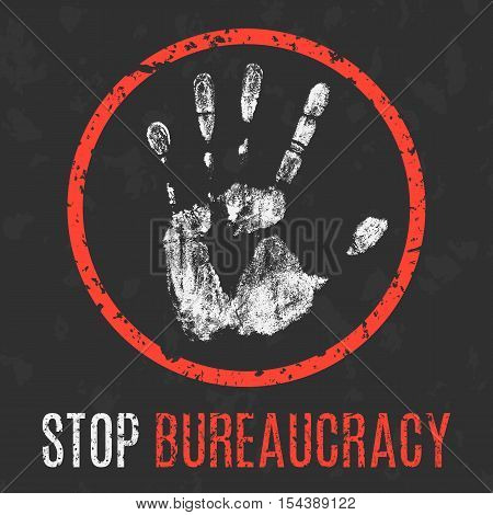 Conceptual vector illustration. Social problems of humanity. Stop bureaucracy sign.