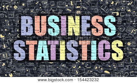 Business Statistics. Multicolor Inscription on Dark Brick Wall with Doodle Icons. Business Statistics Concept in Modern Style. Doodle Design Icons. Business Statistics on Dark Brickwall Background.