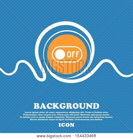 Off Icon Sign. Blue And White Abstract Background Flecked With Space For Text And Your Design. Vecto