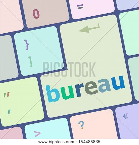 bureau word on computer keyboard key, business concept