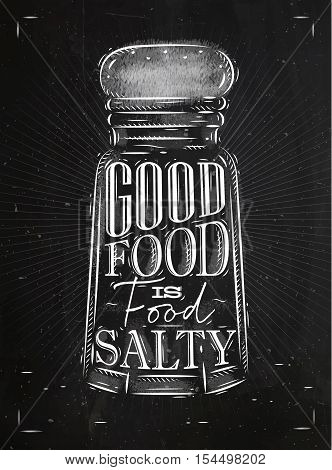 Poster salt cellar lettering good food is salty food drawing in retro style on chalkboard background.