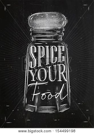 Poster pepper castor spice lettering spice your food drawing in retro style on chalkboard background.