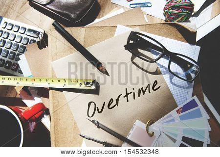 Overtime Additional Working Hours Hard Work Overload Concept