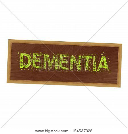 DEMENTIA yellow wording on picture frame wood brown background