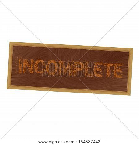INCOMPLETE orange wording on picture frame wood brown background