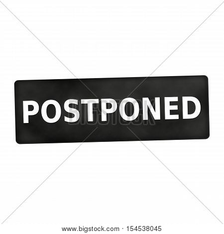 an images of Postponed white wording on black background