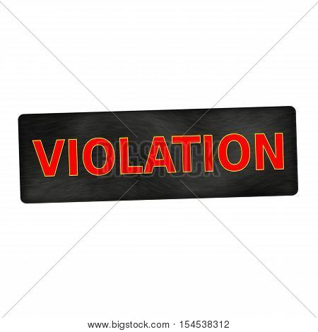 VIOLATION red wording on black wood background
