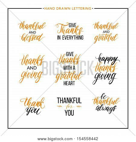 Thanksgiving text set - be thankful, thanks giving day, give thanks, thank you, grateful and blessed, vector lettering for greeting card, poster, banner, print, handwritten calligraphy