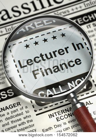 Newspaper with Small Ads of Job Search Lecturer In Finance. Lecturer In Finance - CloseUp View Of A Classifieds Through Magnifying Glass. Hiring Concept. Blurred Image. 3D Render.