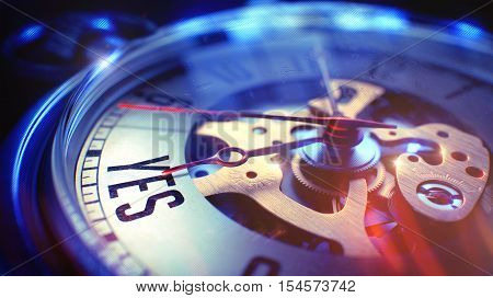 Vintage Pocket Watch Face with Yes Wording on it. Business Concept with Lens Flare Effect. Watch Face with Yes Text, Close Up View of Watch Mechanism. Business Concept. Lens Flare Effect. 3D.