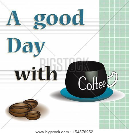 Colorful illustration with coffee beans, coffee cup and the text a good day with coffee written near the coffee cup